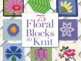 【轉載】75 FLORAL BLOCKS TO KNIT   75個花塊編織